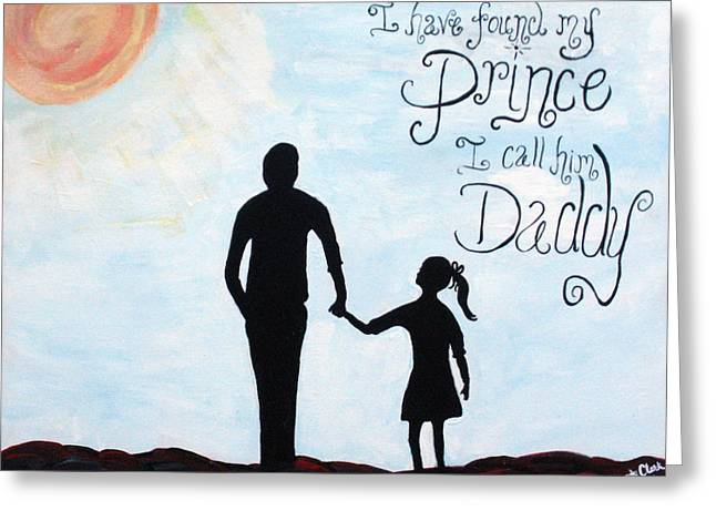 I Found My Prince I Call Him Daddy Greeting Card by Brandy Nicole Neal Stenstrom