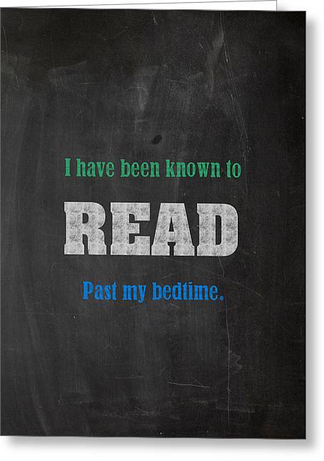 I Have Been Known To Read Past My Bedtime Chalkboard Drawing Motivational Humor Education Print Greeting Card
