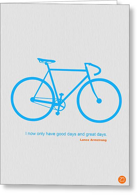 I Have Only Good Days And Great Days Greeting Card by Naxart Studio