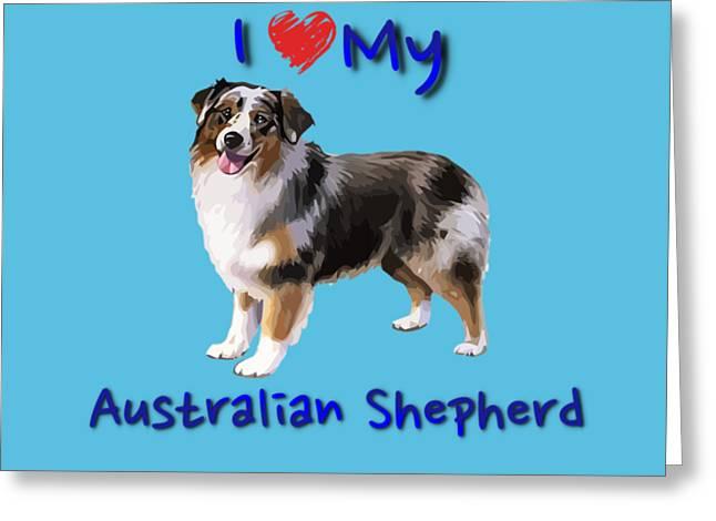 Greeting Card featuring the digital art I Heart My Australian Shepherd by Becky Herrera