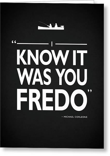 I Know It Was You Fredo Greeting Card