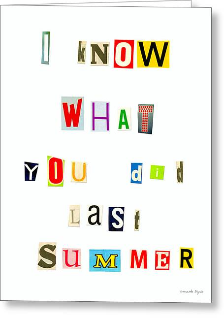 I Know What You Did Last Summer - Da Greeting Card by Leonardo Digenio