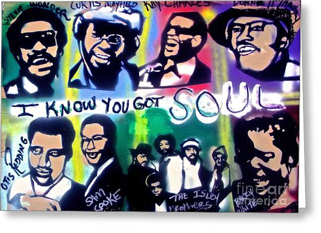 I Know You Got Soul Greeting Card by Tony B Conscious