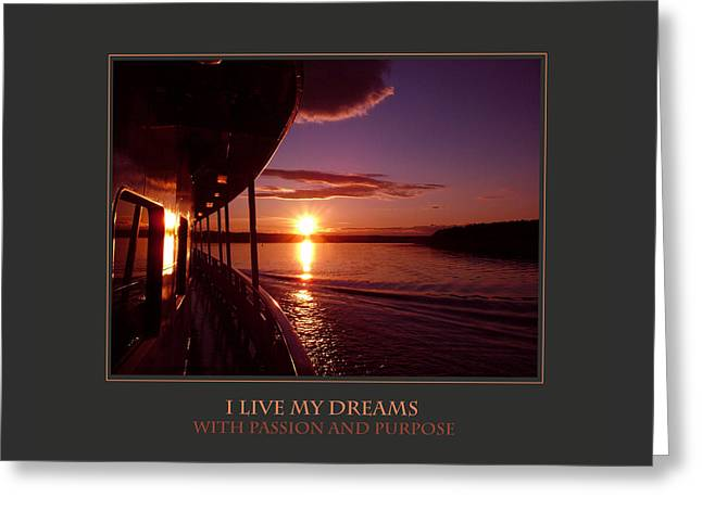 I Live My Dreams With Passion And Purpose Greeting Card by Donna Corless