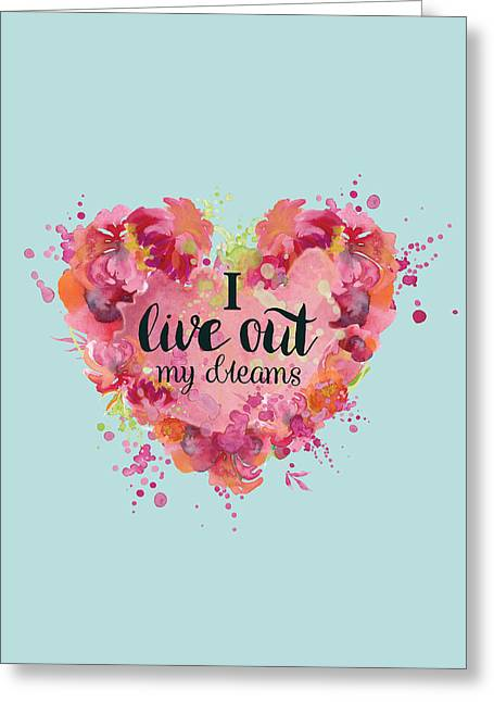I Live Out My Dreams II Greeting Card