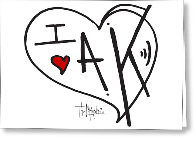 I Love Alaska Heart Design From The Livin The Mad Life Collection By Megan Duncanson Greeting Card