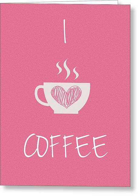 I Love Coffee Greeting Card by Mark Rogan