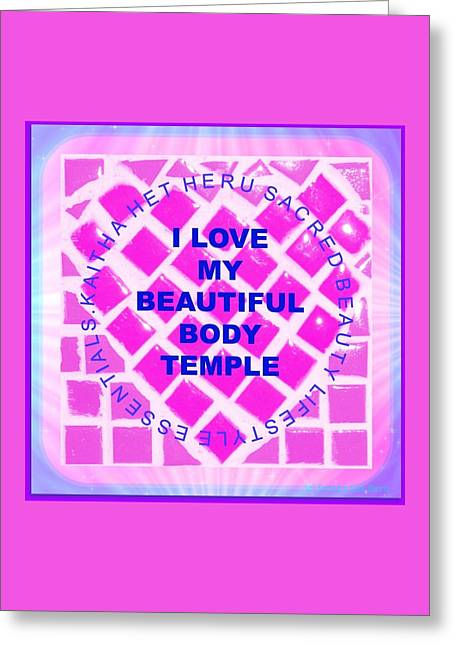 I Love My Beautiful Body Temple Greeting Card