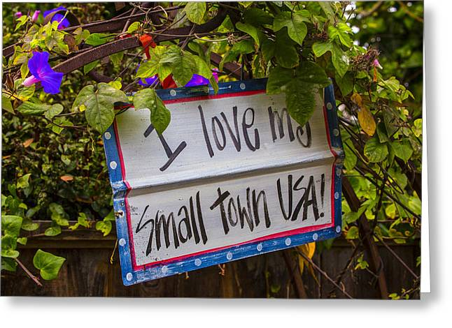 I Love My Small Town Sign Greeting Card by Garry Gay
