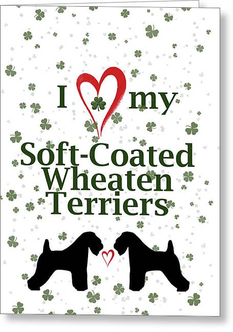 I Love My Soft Coated Wheaten Terriers Greeting Card