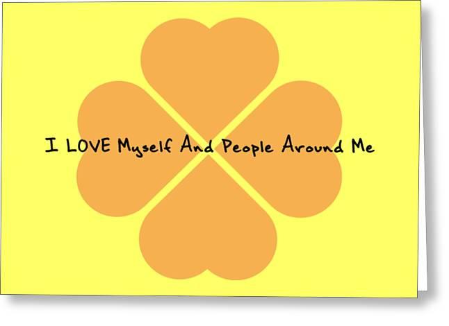 I Love Myself And People Around Me  Greeting Card