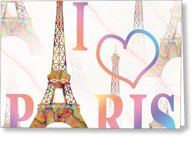 Greeting Card featuring the painting I Love Paris Mixed Media by Georgeta Blanaru