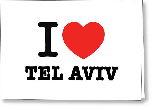 Greeting Card featuring the photograph i love Tel Aviv by Ron Shoshani
