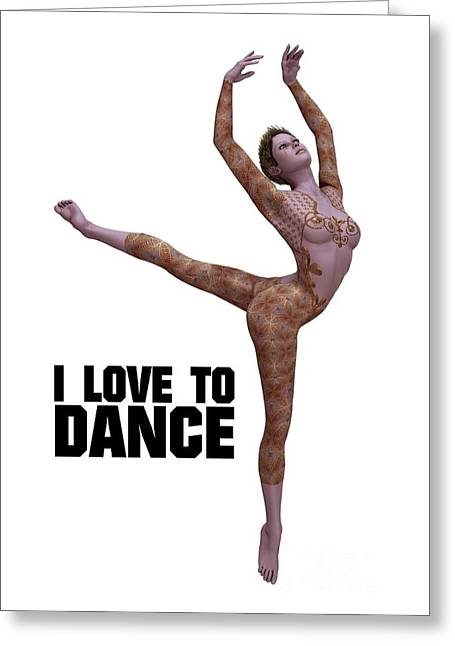 I Love To Dance Greeting Card by Esoterica Art Agency