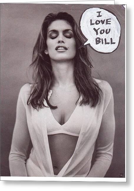 I Love You Bill 4 Greeting Card