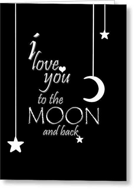 Greeting Card featuring the photograph I Love You To The Moon And Back by Cherie Duran