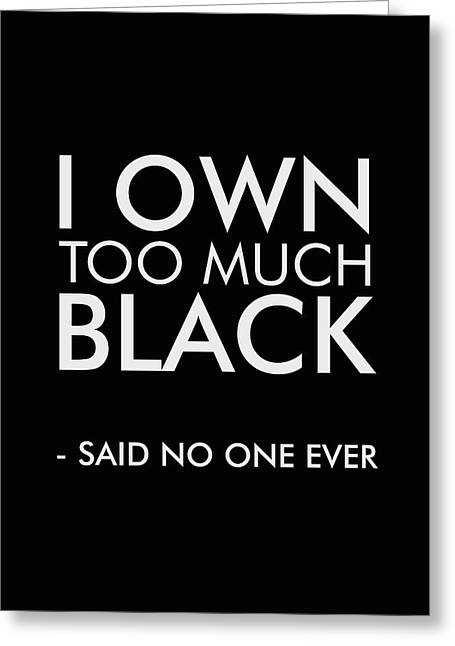 I Own Too Much Black - Minimalist Print - Typography - Quote Poster Greeting Card
