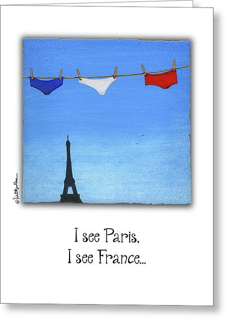Greeting Card featuring the painting I See Paris, I See France... by Will Bullas