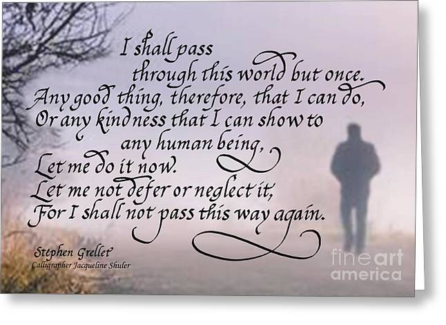 I Shall Pass This Way But Once Greeting Card