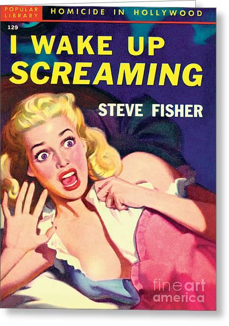 I Wake Up Screaming Greeting Card