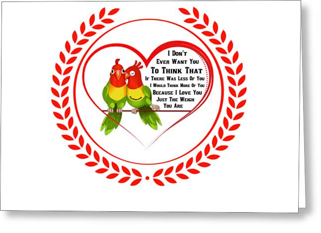 I Will  Love You Through Thick And Thin Greeting Card