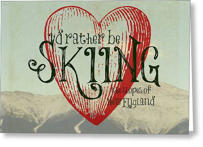 I'd Rather Be Skiing New England Greeting Card by Brandi Fitzgerald