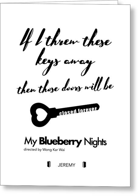 If I Threw These Keys Away Then Those Doors Will Be Closed Forever. - Jeremy Greeting Card