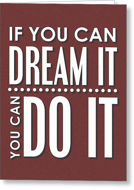 If You Can Dream It, You Can Do It Greeting Card