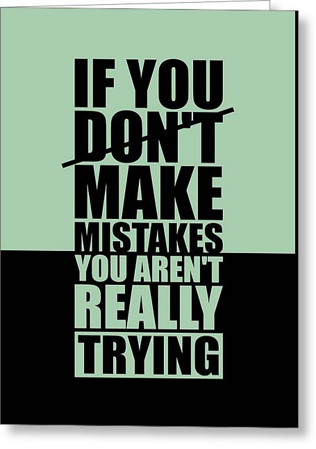 If You Donot Make Mistakes You Arenot Really Trying Gym Motivational Quotes Poster Greeting Card by Lab No 4