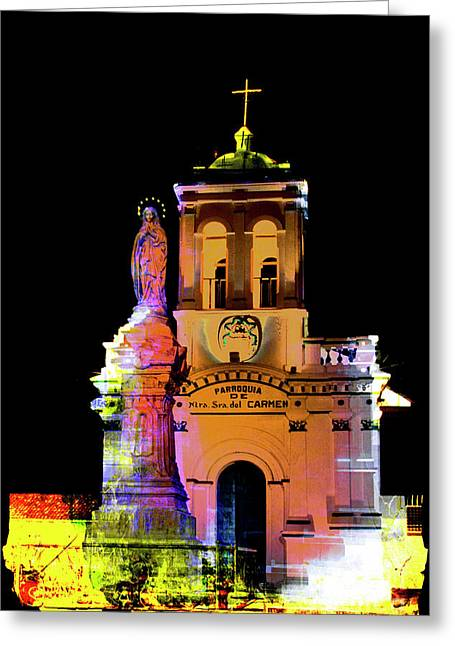 Iglesia Virgen De Bronce, Parroquia De Nuestra Senora Del Carmen II Greeting Card by Al Bourassa