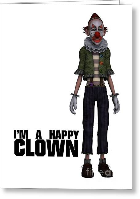I'm A Happy Clown Greeting Card