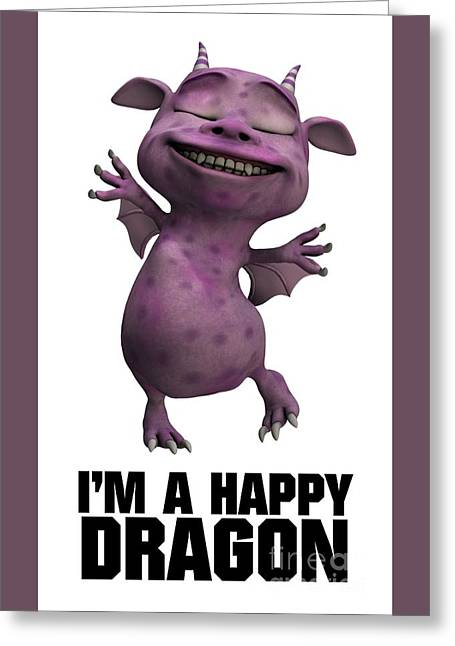 I'm A Happy Dragon Greeting Card
