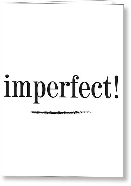 Imperfect  Greeting Card