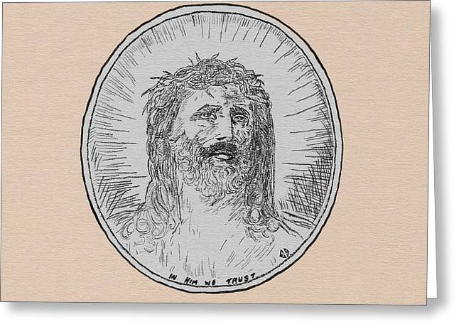 In Him We Trust Greeting Card