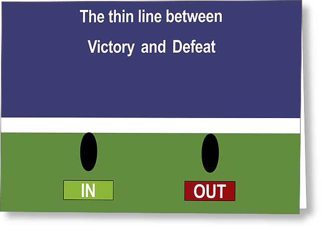 In Out - The Thin Line Between Victory And Defeat Greeting Card by Carlos Vieira