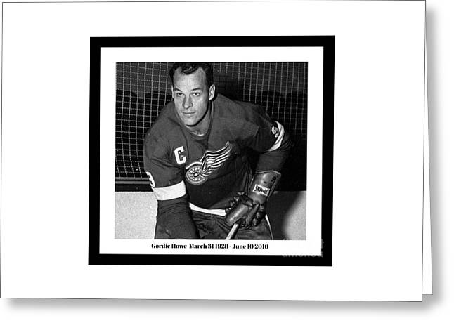 In Remembrance Of Gordie Howe  Greeting Card by Pd