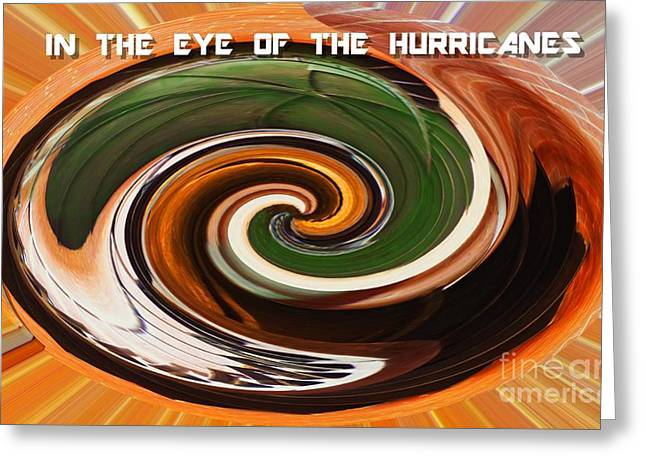 In The Eye Of The Hurricanes Greeting Card