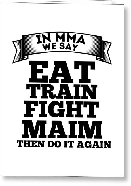 In Ufc And Mma We Say Greeting Card by FirstTees Motivational Artwork