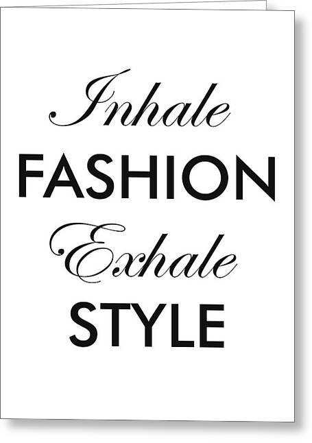Inhale Fashion Exhale Style Greeting Card