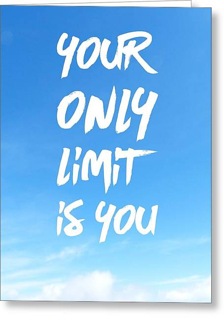 Inspirational Quote Your Only Limit Is You Vertical Greeting Card