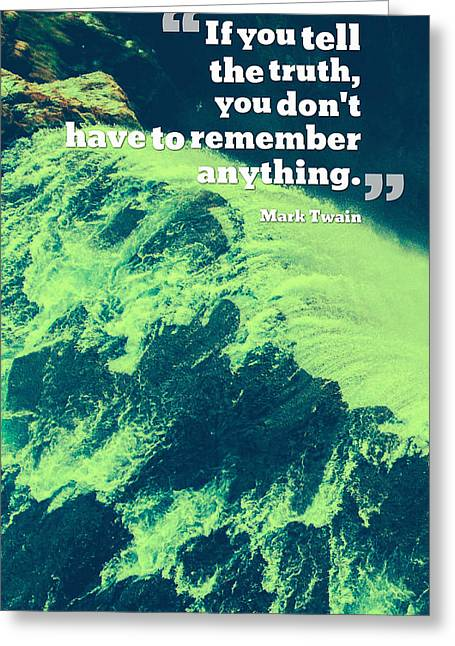 Inspirational Quotes - Motivational - 127 Truth Greeting Card by Celestial Images