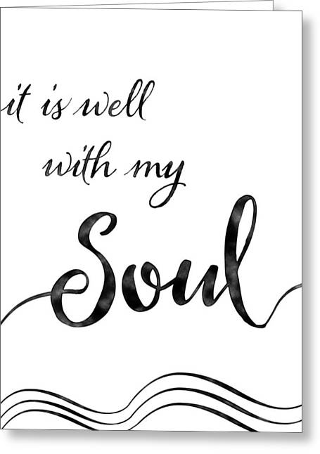 Inspirational Typography Script Calligraphy - It Is Well With My Soul Greeting Card