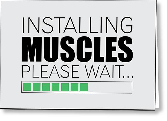 Installing Muscles Please Wait Gym Motivational Quotes Poster Greeting Card by Lab No 4