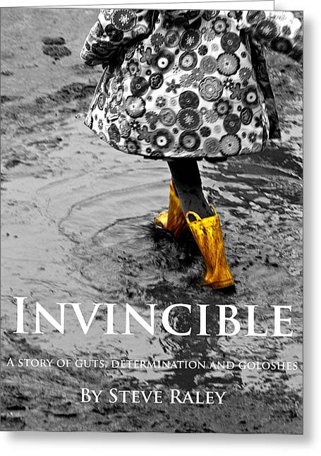 Invincible - A Story Of Guts - Determination - And Goloshes Greeting Card by Steve Raley