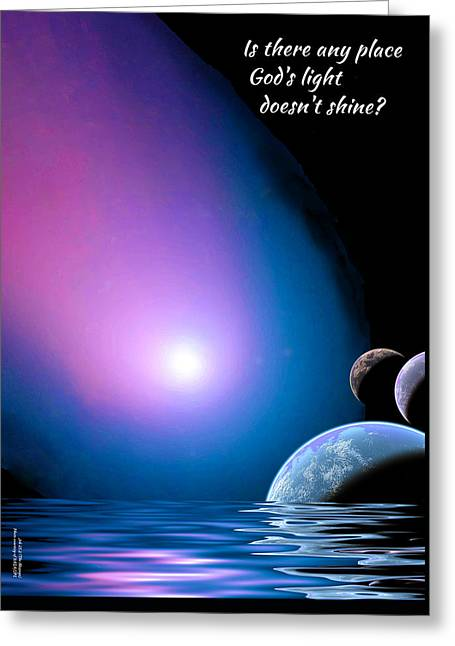 Greeting Card featuring the digital art Is There Any Place God's Light Doesn't Shine? by Chuck Mountain