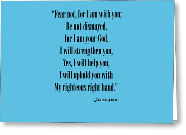 Isaiah 41 10 Fear Not Greeting Card by M K  Miller