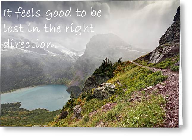 It Feels Good To Be Lost In The Right Direction - Montana Greeting Card