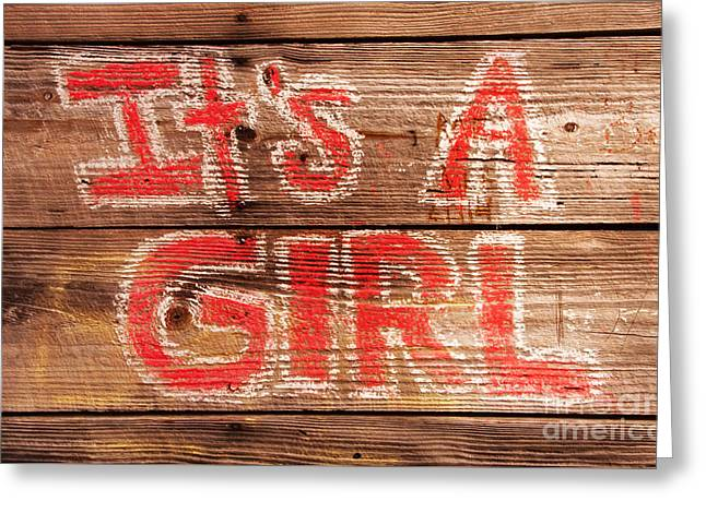 Texting Greeting Cards - Its a Girl Birth Announcement Painted on a Wooden Wall Greeting Card by Vizual Studio