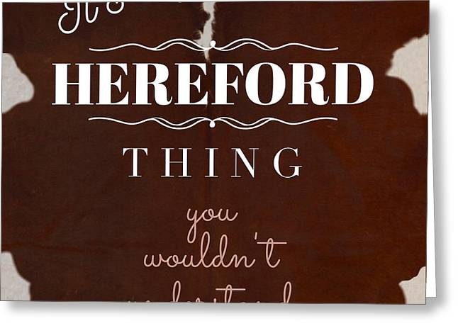 It's A Hereford Thing You Wouldn't Understand Greeting Card