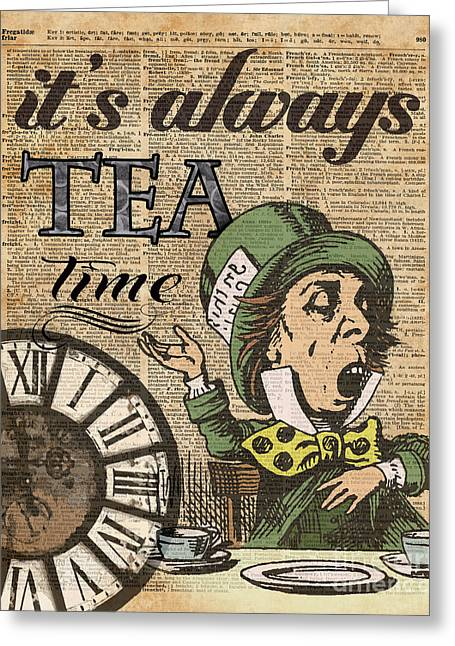 It's Always Tea Time Mad Hatter Dictionary Art Greeting Card by Jacob Kuch